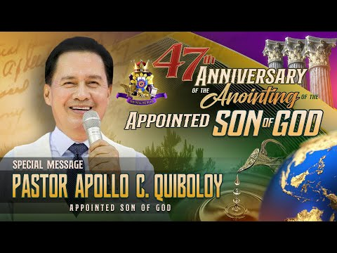 Special Message of the Appointed Son of God | 47th Anointing Anniversary