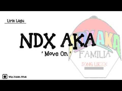 """Lirik Lagu NDX AKA """" Move On """" Terbaru Dan Terpercayaa!!!"""