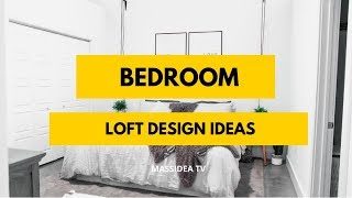 50+ Awesome Loft Bedroom Ideas Can Make at Home