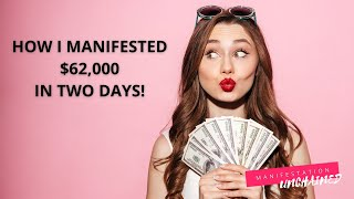 How I Manifested $62,000 In Two Days!
