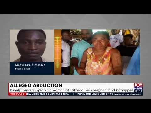 Family insists 29-year-old woman at Takoradi was pregnant and kidnapped - JoyNews (22-9-21)
