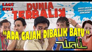Video Ada Gajah Di Balik Batu - Official Song Sinetron Dunia Terbalik download MP3, 3GP, MP4, WEBM, AVI, FLV November 2017