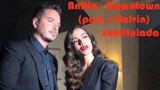Downtown (Anitta - part. J Balvin) Letra