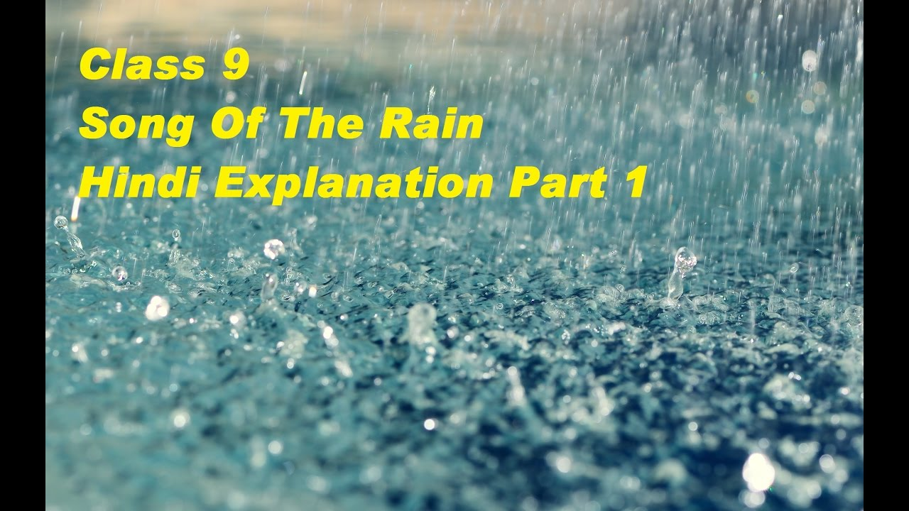 Class 9 Song Of The Rain Part 1 Hindi Explanation