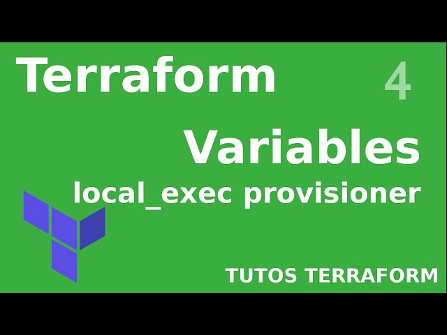 TERRAFORM - 4. VARIABLES ET LOCAL_EXEC : STRING, LISTE ET MAP