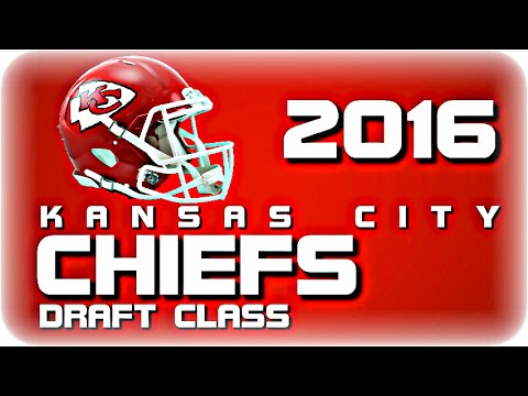 Kansas City Chiefs 2016 Draft Class