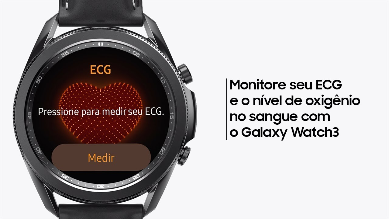 Samsung | Galaxy Watch3 | Monitorando ECG e oxigênio no sangue