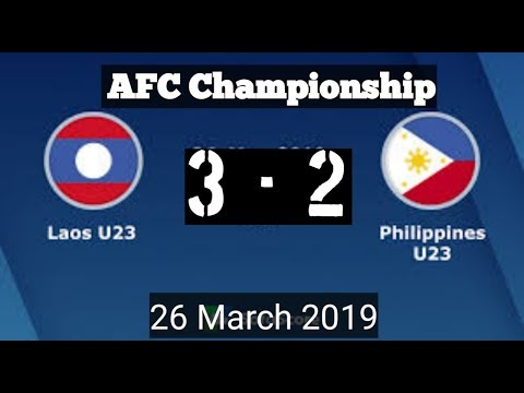 HIGHLIGHTS Laos U23 vs Philippines U23 ( 3 - 2 ) AFC Championship 26 March 2019