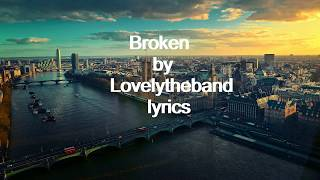 Lovelytheband  Broken Lyrics
