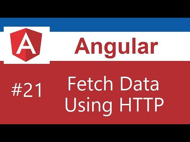Angular 8 Tutorial - 21 - Fetch Data Using HTTP