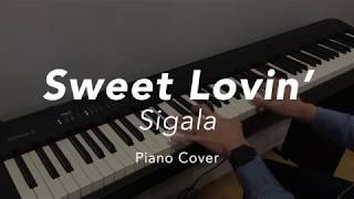 Sigala - Sweet Lovin' Piano Cover