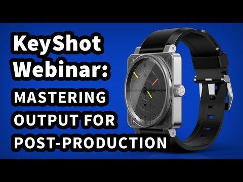 KeyShot Webinar 36: Mastering Output for Post-Production
