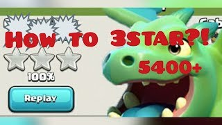 Babydragon 3 Star Attack   5400+   Clash of Clans   New Update