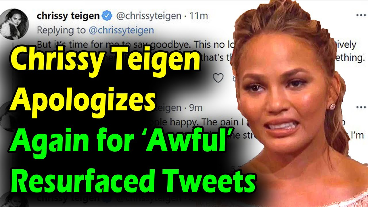 """Chrissy Teigen apologizes for her """"old awful"""" tweets"""