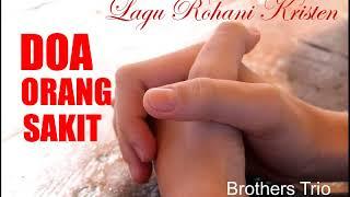 Lagu Rohani Kristen Doa Orang Sakit Brothers Trio