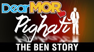 "Dear MOR: ""Pighati"" The Ben Story 06-16-17"