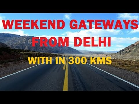 10 Best Weekend Gateways from Delhi (Within 300 Kms)