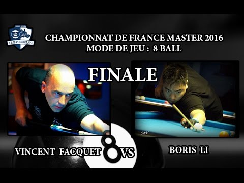 CFM 2016 - FINALE - 8 ball -  Vincent Facquet Vs Boris Li