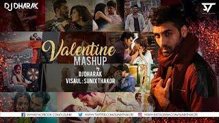 VALENTINE MASHUP 2018   DJ DHARAK   Sunix Thakor