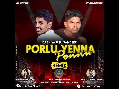 Dj Remix PORLU ENNA PONNU II Download Full Mp3 Click 👉👉Below LINK II DJ SHIVA II DJ SANDEEP👇👇.
