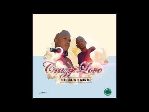 Reel Skaps Feat Man D.O - Crazy Love Radio Edit PROMO