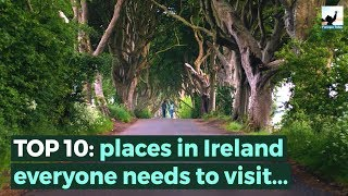 TOP 10 places in Ireland everyone needs to visit