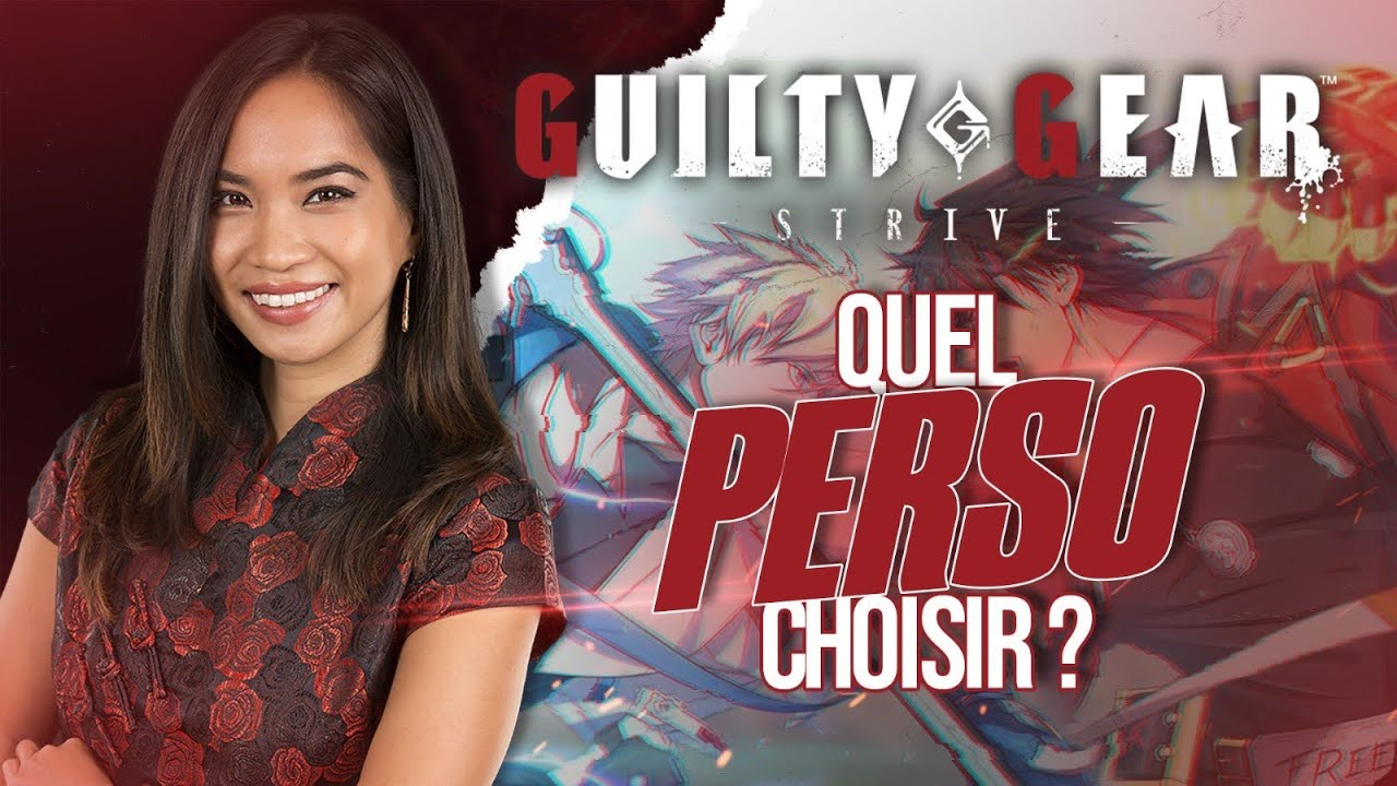 Guilty Gear Strive - GUIDE - Quel personnage choisir ?