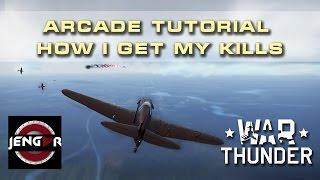 War Thunder Arcade Tutorial: How I get my Kills [Lower Tier Tactics]