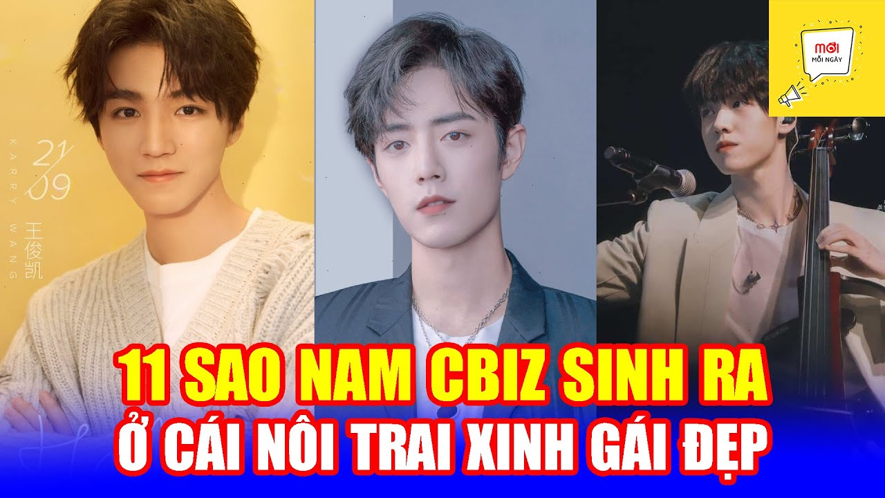 Download 11 sao nam Cbiz sinh ra ở 'cái nôi trai xinh gái đẹp' - Trùng Khánh: Tiêu Chiến cũng góp mặt