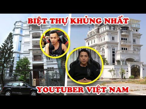 9 Biệt Thự Khủng Nhất Của Youtuber Việt Nam Khiến Đại Gia Cũng Nể Phục