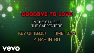 Carpenters - Goodbye To Love (Karaoke)