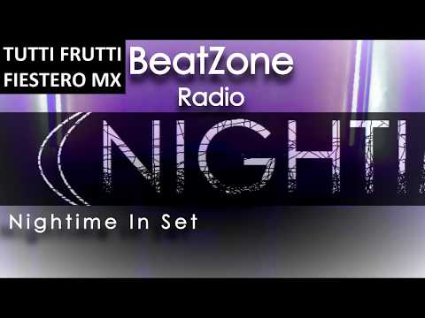 NIGHTIME In Set - BeatZone Radio #9 TUTTI FRUTTI PARTY