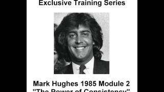 Mark Hughes 1985 Training on Power of Consistency