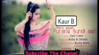 Main Geet Purane Sundi Aan   Full Video with Lyrics   Kaur B   Latest Punjabi Songs