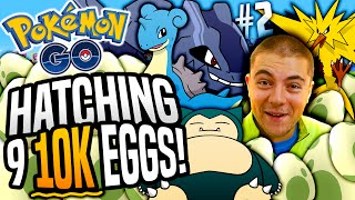 Pokemon Go - Hatching All 9 10k Eggs At Once #2  Best Luck Ever?!?