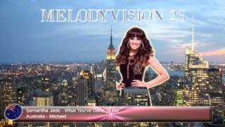 """MelodyVision 25 - AUSTRALIA - Samantha Jade - """"What You've Done To Me"""""""