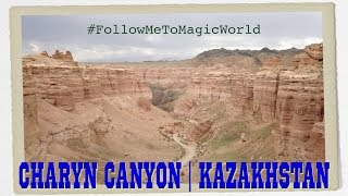 Charyn Canyon | Kazakhstan | Follow Me To Magic World | чарынский каньон алматы