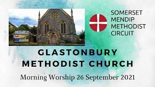 26 September 2021 Glastonbury Methodist Church Morning Worship