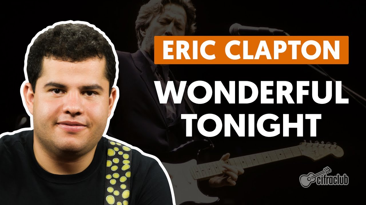 Wonderful Tonight - Eric Clapton (aula de guitarra) - YouTube