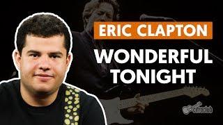 Baixar Wonderful Tonight - Eric Clapton (aula de guitarra)