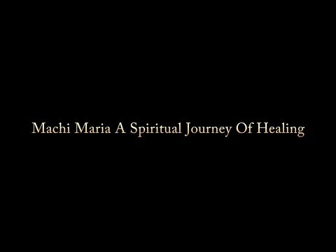 Machi Maria A Spiritual Journey Of Healing