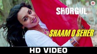 Gambar cover Shaam O Seher - Shorgul | Suha Gezen, Aniruddh Dave & Hiten Tejwani | Vishal Mishra | Lalit Pandit