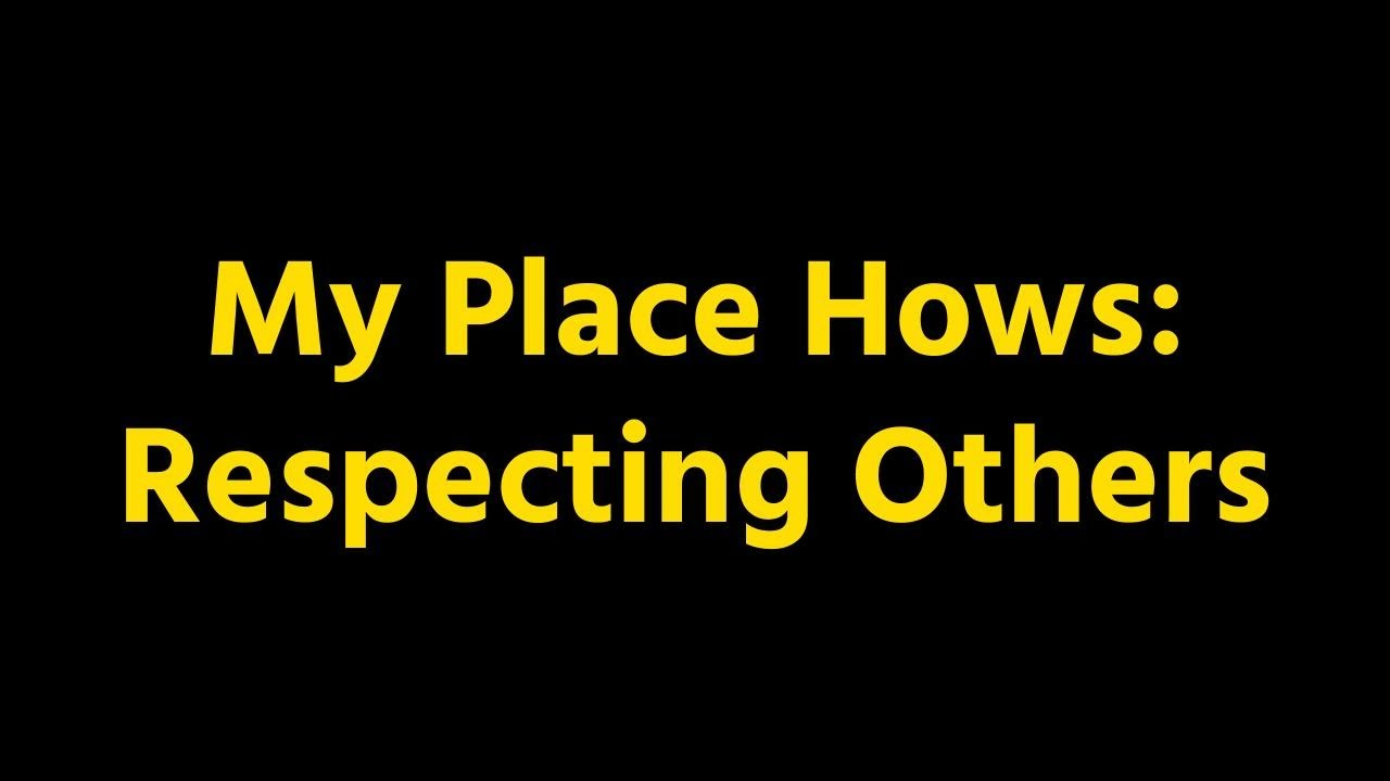 My Place Hows: Respecting People