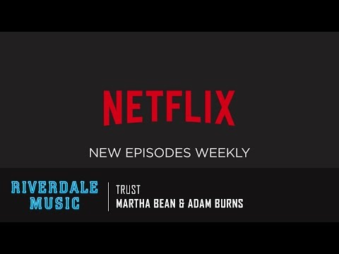 Martha Bean & Adam Burns - Trust | Riverdale Season 1 Trailer Music [HD]