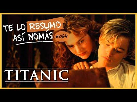 Te Lo Resumo Así Nomás#64 | Titanic