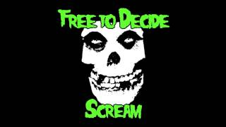 Free To Decide - Scream (Misfits Cover)