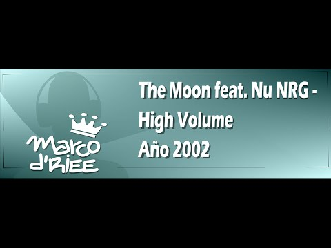 The Moon feat. Nu NRG - High Volume - 1998