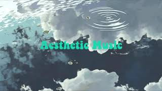 ☆1 HOUR OF AESTHETIC MUSIC☆ NO COPYRIGHT