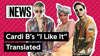 "Spanish Verses On Cardi B's ""I Like It"" Translated 