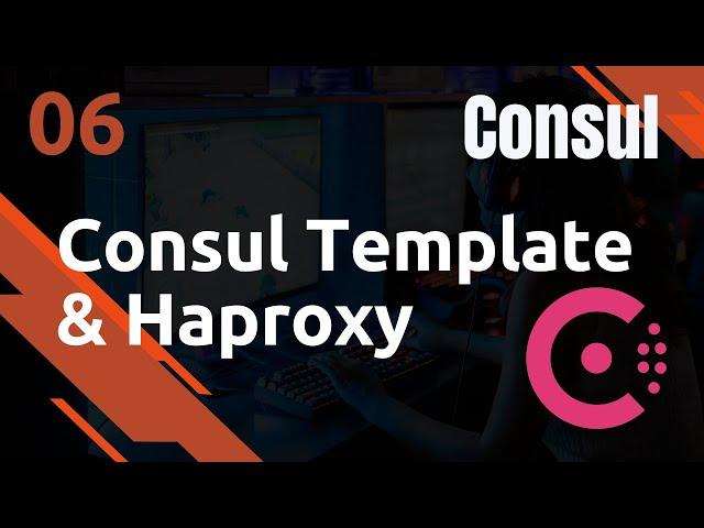 Consul - 6. Architecture haproxy, consultemplate et consul
